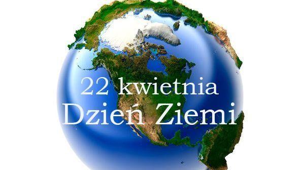 22 kwietnia – Święto Ziemi